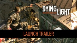Dying Light -- Official Launch Trailer (HD 1080p) Trailer