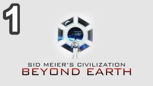 Let's Play Sid Meier's Civilization Beyond Earth - Episode 1 - Beyond Earth Gameplay Gameplay
