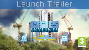 Cities: Skylines - Launch Trailer [HD 1080P/60FPS] Trailer