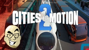 Let's Look At: Cities in Motion 2! [PC] Gameplay
