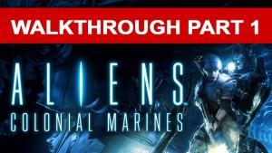 Aliens Colonial Marines Walkthrough