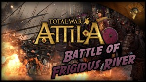 Total War: Attila - Gameplay ~ The Battle of Frigidus River