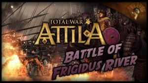 Total War: Attila - Gameplay ~ The Battle of Frigidus River