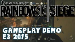 Tom Clancy's Rainbow Six Siege GAMEPLAY - E3 2015