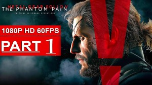 Metal Gear Solid 5 The Phantom Pain Gameplay Walkthrough Part 1 [1080p HD 60FPS] - No Commentary Gameplay