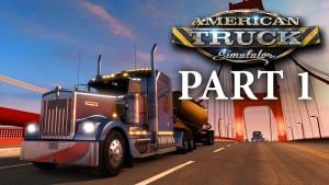 American Truck Simulator Gameplay Walkthrough Part 1 - I'M A TRUCKER Gameplay