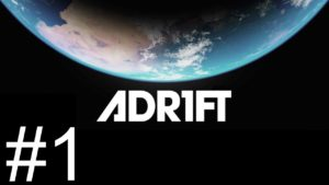 Adr1ft - Part 1 - Caught Adrift [Let's Play Adr1ft / Gameplay] Gameplay