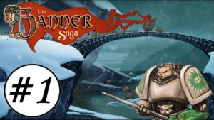 Let's Play The Banner Saga - Episode 1 - Gameplay Impressions Gameplay
